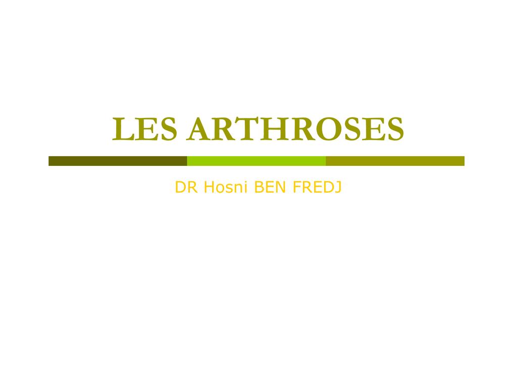 LES ARTHROSES