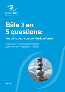 Bâle 3 en 5 questions - Eco(dé)mystificateur