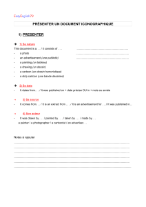 PRÉSENTER UN DOCUMENT ICONOGRAPHIQUE 1) PRESENTER