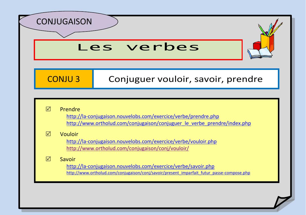Conjugaison 3 Conjuguer Vouloir Savoir Prendre