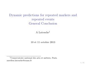 Dynamic predictions for repeated markers and repeated events General Conclusion A Latouche