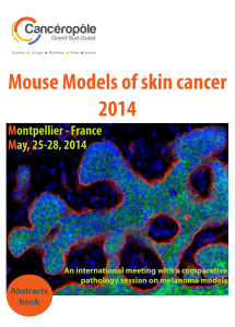 Mouse Models of skin cancer 2014 M ontpellier - France