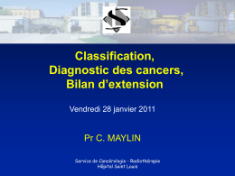 Classification, Diagnostic des cancers, Bilan d'extension Pr C. MAYLIN