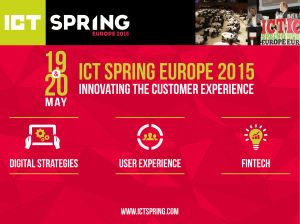 ICT SPRING EUROPE 2015 INNOVATING THE CUSTOMER EXPERIENCE may DIGITAL STRATEGIES