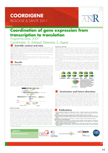 COORDIGENE Coordination of gene expression from transcription to translation BIOLOGIE & SANTÉ 2011