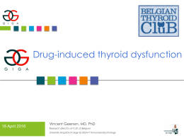 Drug-induced thyroid dysfunction 16 April 2016 Vincent Geenen, MD, PhD
