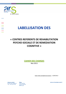 LABELLISATION DES « CENTRES REFERENTS DE REHABILITATION PSYCHO-SOCIALE ET DE REMEDIATION COGNITIVE »