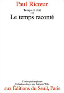temps et recit le temps raconte tome iii paul ricoeur