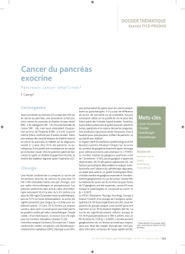 Cancer du pancréas exocrine DOSSIER THÉMATIQUE Pancreatic cancer: what's new ?