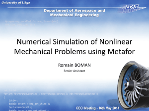 Numerical Simulation of Nonlinear Mechanical Problems using Metafor Romain BOMAN University of Liège