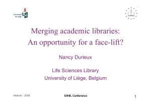 Merging academic libraries: An opportunity for a face-lift? Nancy Durieux Life Sciences Library