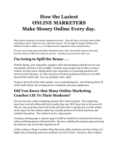 How the Laziest ONLINE MARKETERS Make Money Online Every day.