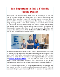It is important to find a Friendly family Dentist