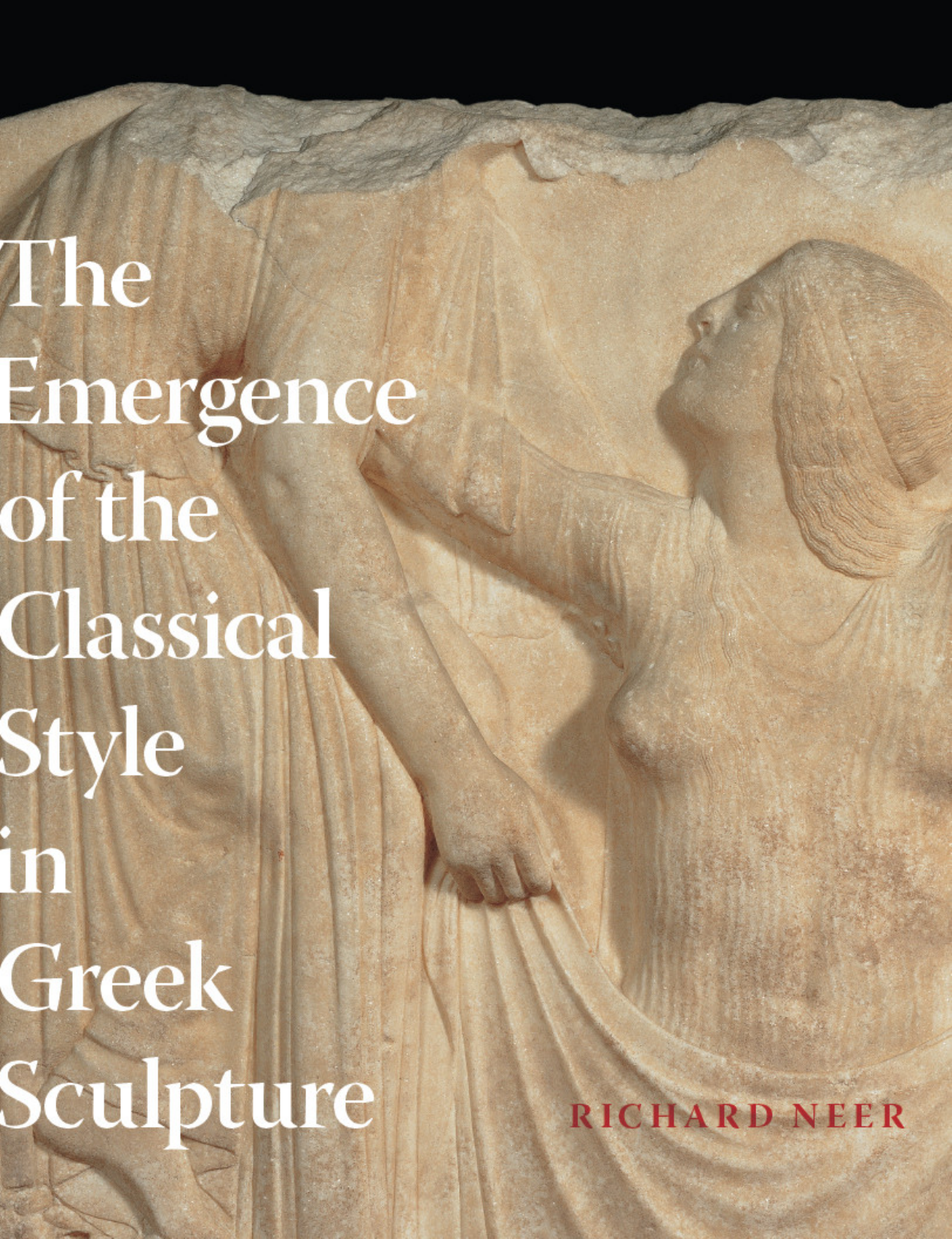 Richard Neer The Emergence of the Classical Style in Greek