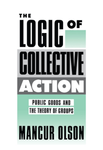 (Harvard Economic Studies) Mancur Olson - The Logic of Collective Action  Public Goods and the Theory of Groups, Second printing with new preface and appendix -Harvard University Press (1971)