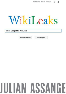 Julian Assange - When Google Met Wikileaks