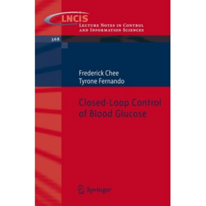 Closed-Loop Control of Blood Glucose -Springer (2007)