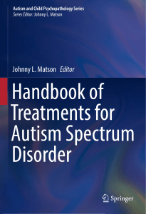 [Autism and Child Psychopathology Series] Johnny L. Matson (eds.) -  Handbook of Treatments for Autism Spectrum Disorder  (2017, Springer International Publishing)