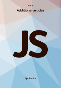 Ilya Kantor, javascript.info - Javascript.info Ebook Part 3 Additional articles (2019)