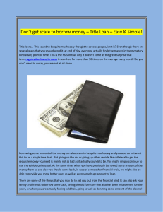 Don't get scare to borrow money – Title Loan – Easy & Simple!