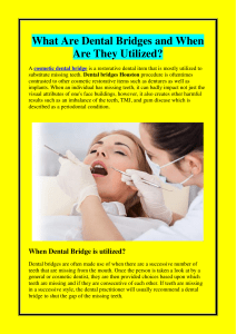 What Are Dental Bridges and When Are They Utilized