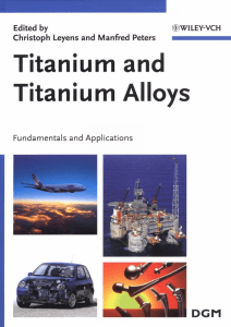 Titanium and titanium alloys fundamentals and applications by edited by C. Leyens and M. Peters