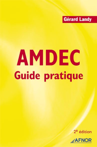 AMDEC Guide pratique - Gérard Landy - AFNOR