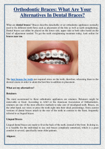 Orthodontic Braces What Are Your Alternatives In Dental Braces