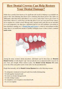 How Dental Crowns Can Help Restore Your Dental Damage