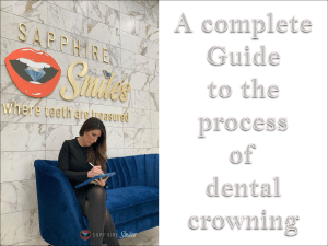 A complete guide to the process of dental crowning