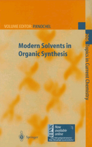 [Topics in Current Chemistry 206] André Lubineau, Jacques Augé (auth.), Paul Knochel (eds.) - Modern Solvents in Organic Synthesis (1999, Springer-Verlag Berlin Heidelberg) - libgen.lc