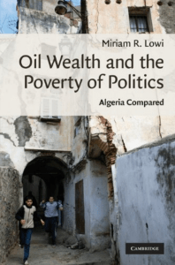 (Cambridge Middle East Studies) Miriam R. Lowi - Oil Wealth and the Poverty of Politics  Algeria Compared-Cambridge University Press (2009)