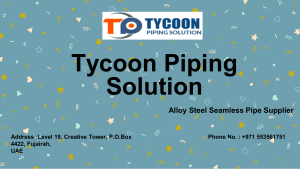 A106 Grade B Tycoon Piping Solution