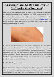 Can Spider Veins Go On Their Own Or Need Spider Vein Treatment